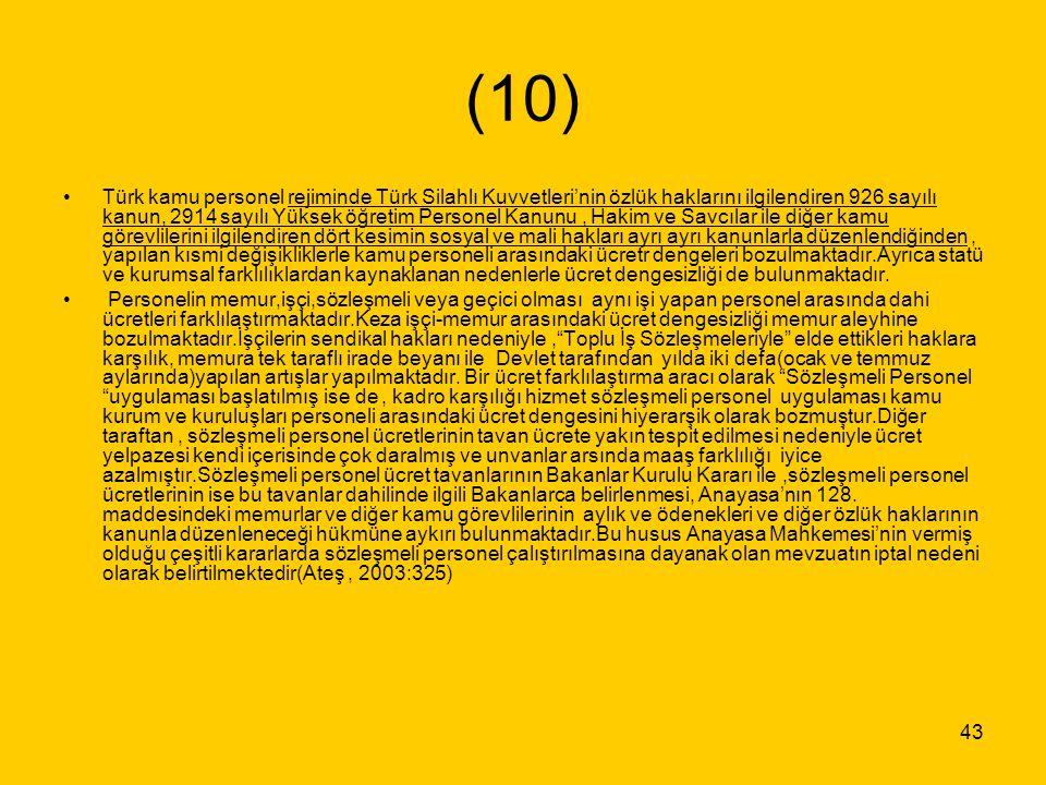 43 (10) Türk kamu personel rejiminde Türk Silahlı Kuvvetleri'nin özlük haklarını ilgilendiren 926 sayılı kanun, 2914 sayılı Yüksek öğretim Personel Ka