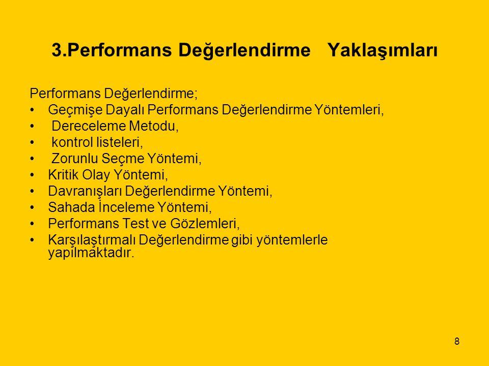8 3.Performans Değerlendirme Yaklaşımları Performans Değerlendirme; Geçmişe Dayalı Performans Değerlendirme Yöntemleri, Dereceleme Metodu, kontrol lis