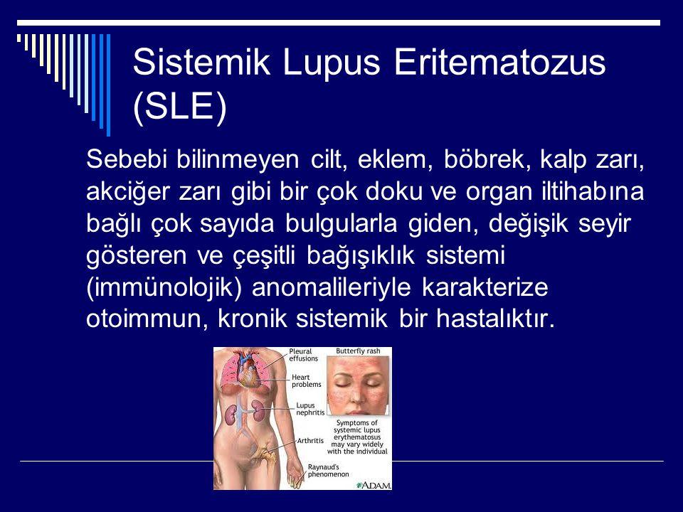 Sistemik Lupus Eritematozus (SLE) Sebebi bilinmeyen cilt, eklem, böbrek, kalp zarı, akciğer zarı gibi bir çok doku ve organ iltihabına bağlı çok sayıd