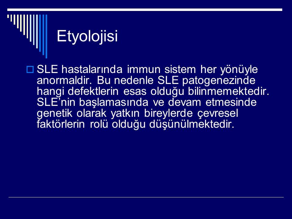 Etyolojisi  SLE hastalarında immun sistem her yönüyle anormaldir. Bu nedenle SLE patogenezinde hangi defektlerin esas olduğu bilinmemektedir. SLE'nin