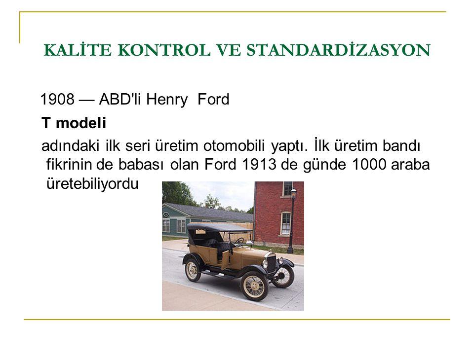 1908 — ABD'li Henry Ford T modeli adındaki ilk seri üretim otomobili yaptı. İlk üretim bandı fikrinin de babası olan Ford 1913 de günde 1000 araba üre