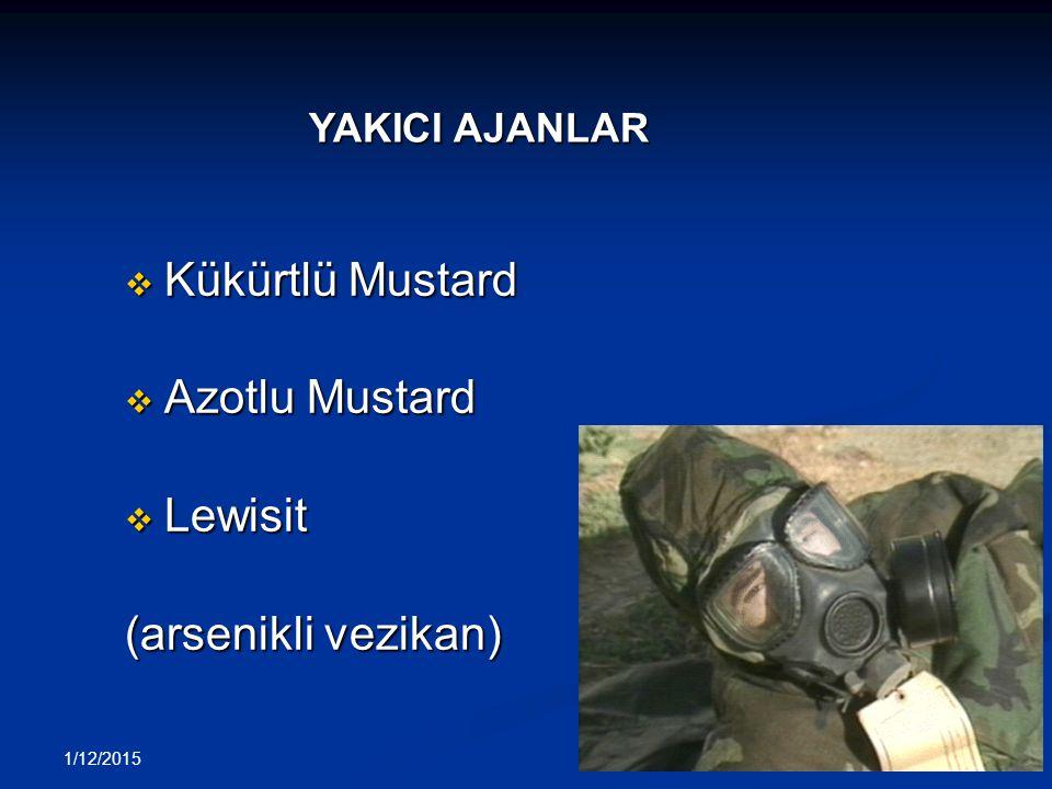 1/12/2015 32 v Kükürtlü Mustard v Azotlu Mustard v Lewisit (arsenikli vezikan) YAKICI AJANLAR