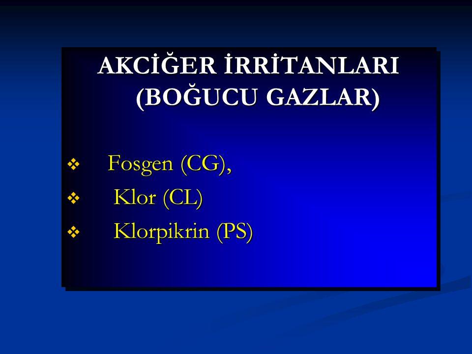 AKCİĞER İRRİTANLARI (BOĞUCU GAZLAR) v Fosgen (CG), v Klor (CL) v Klorpikrin (PS) AKCİĞER İRRİTANLARI (BOĞUCU GAZLAR) v Fosgen (CG), v Klor (CL) v Klor