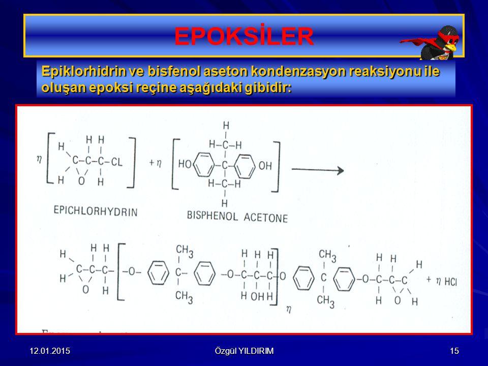 12.01.2015 Özgül YILDIRIM 15 EPOKSİLER Epiklorhidrin ve bisfenol aseton kondenzasyon reaksiyonu ile oluşan epoksi reçine aşağıdaki gibidir: