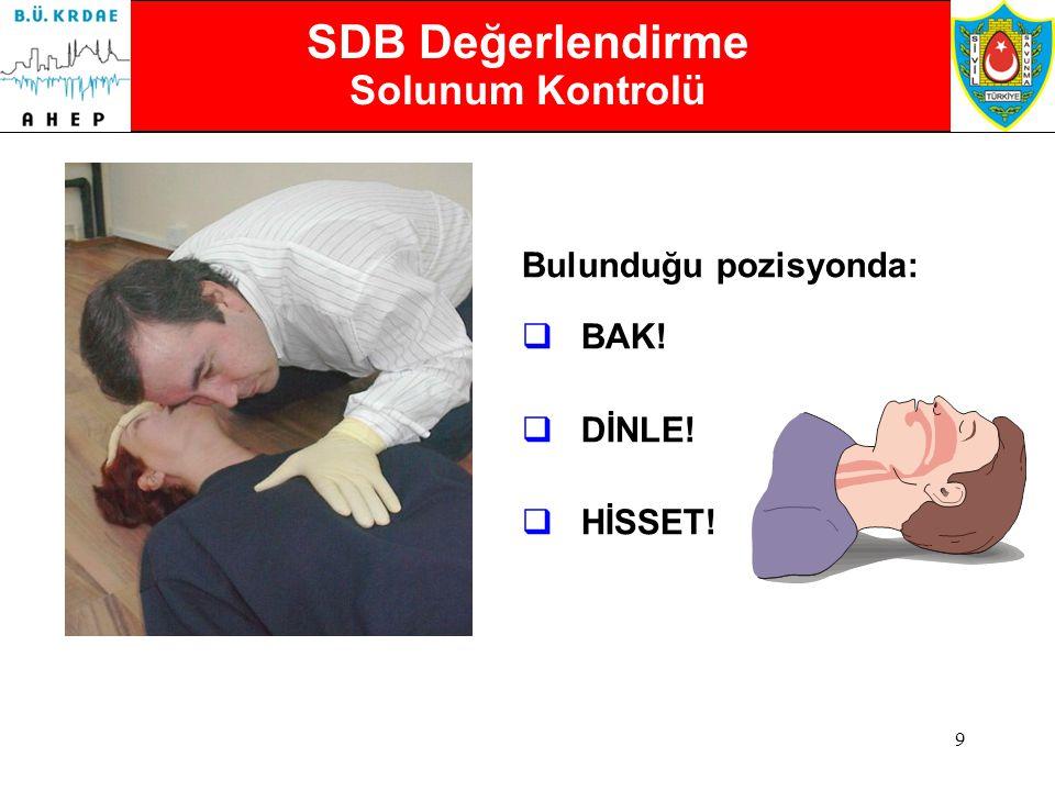 8 SDB Değerlendirme İlk Temas / Ön Bilinç Kontrolü  Bir kol boyu mesafeden Kişi sarsılır, Nasılsın? diye seslenilir.
