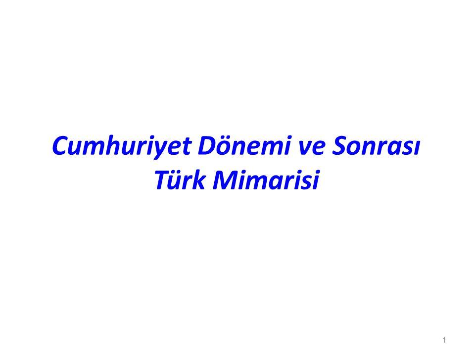 Cumhuriyet Dönemi ve Sonrası Türk Mimarisi 1