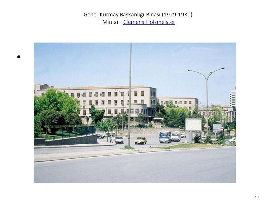 Genel Kurmay Başkanlığı Binası (1929-1930) Mimar : Clemens HolzmeisterClemens Holzmeister 17
