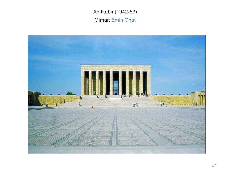 Anıtkabir (1942-53) Mimar: Emin Onat 27