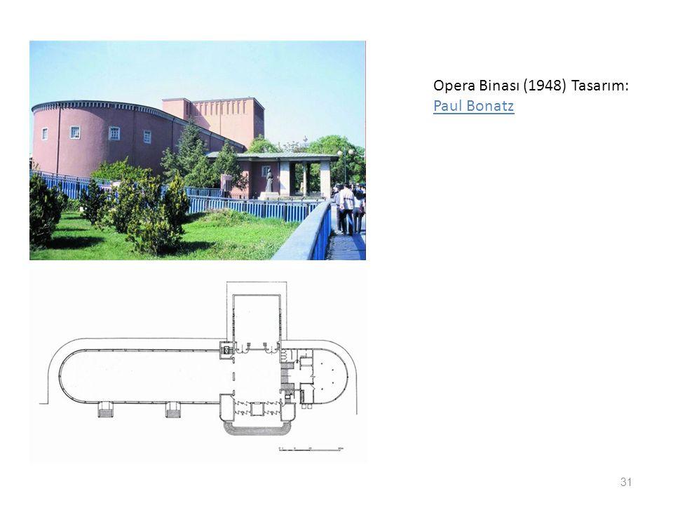 Opera Binası (1948) Tasarım: Paul Bonatz 31