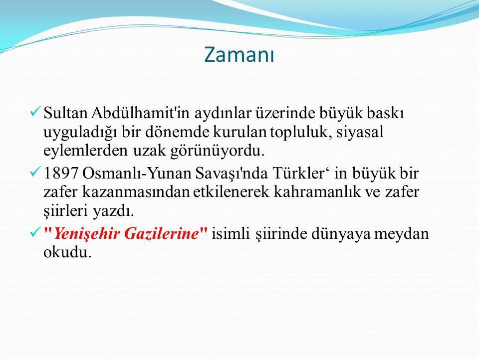 Zamanı Sultan Abdülhamit'in aydınlar üzerinde büyük baskı uyguladığı bir dönemde kurulan topluluk, siyasal eylemlerden uzak görünüyordu. 1897 Osmanlı-