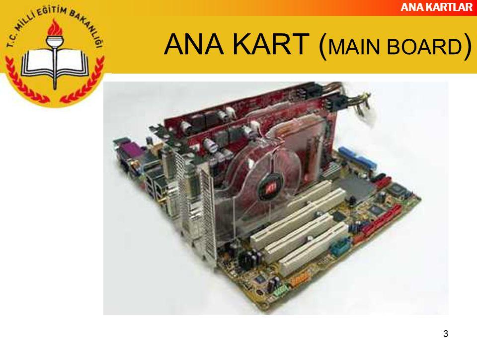 ANA KARTLAR 14 AGP Sadece ekran kartları için kullanılır PCI dan farkı: Grafik dokularını, ekran kartının belleğinin dışında RAM i de kullanarak işler.