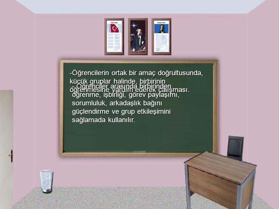 -Öğrencilerin ortak bir amaç doğrultusunda, küçük gruplar halinde, birbirinin öğrenmesine yardım ederek çalışması.