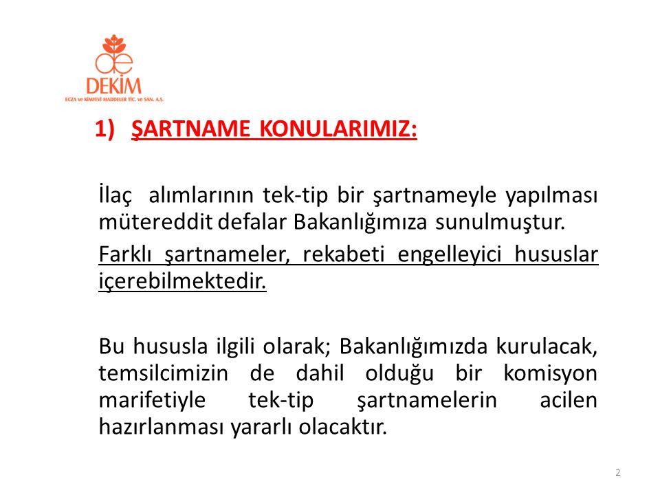 TABLO 3) ÜRETİCİ FİRMALARININ SATIŞ VADELERİ (ALIM VADELERİMİZ) 43