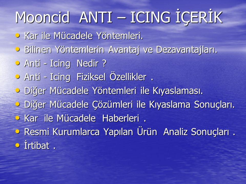 Mooncid ANTI – ICING İÇERİK Kar ile Mücadele Yöntemleri. Kar ile Mücadele Yöntemleri. Bilinen Yöntemlerin Avantaj ve Dezavantajları. Bilinen Yöntemler