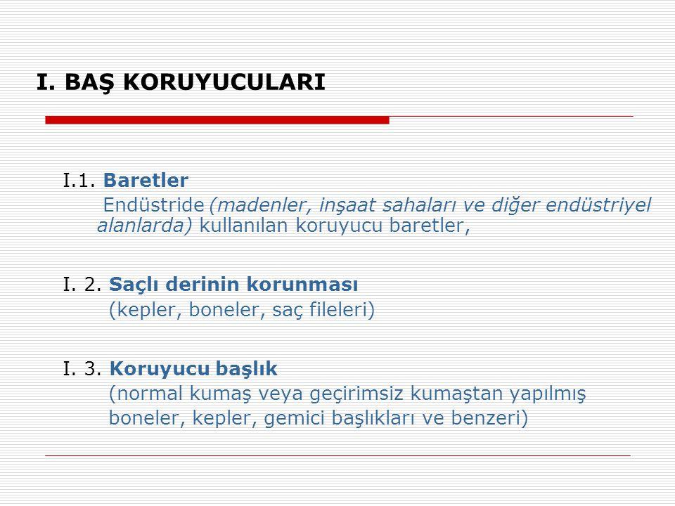 I.BAŞ KORUYUCULARI I.1.