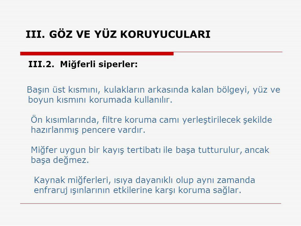 III.GÖZ VE YÜZ KORUYUCULARI III.2.