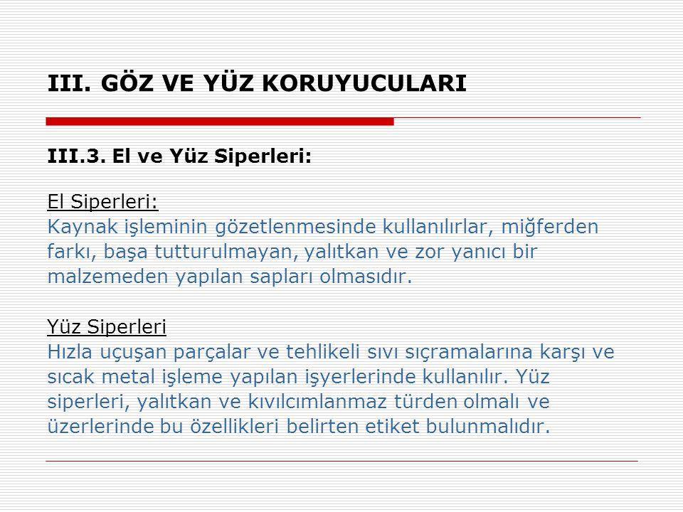 III.GÖZ VE YÜZ KORUYUCULARI III.3.