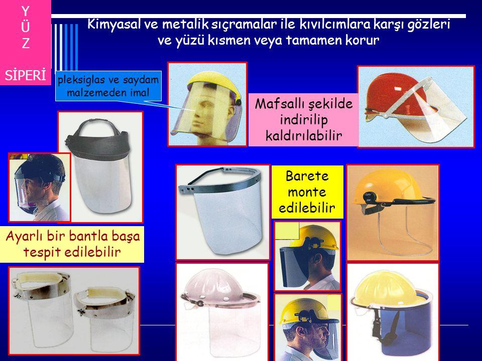 Y Ü Z SİPERİ Barete monte edilebilir Ayarlı bir bantla başa tespit edilebilir Kimyasal ve metalik sıçramalar ile kıvılcımlara karşı gözleri ve yüzü kısmen veya tamamen korur Mafsallı şekilde indirilip kaldırılabilir pleksiglas ve saydam malzemeden imal
