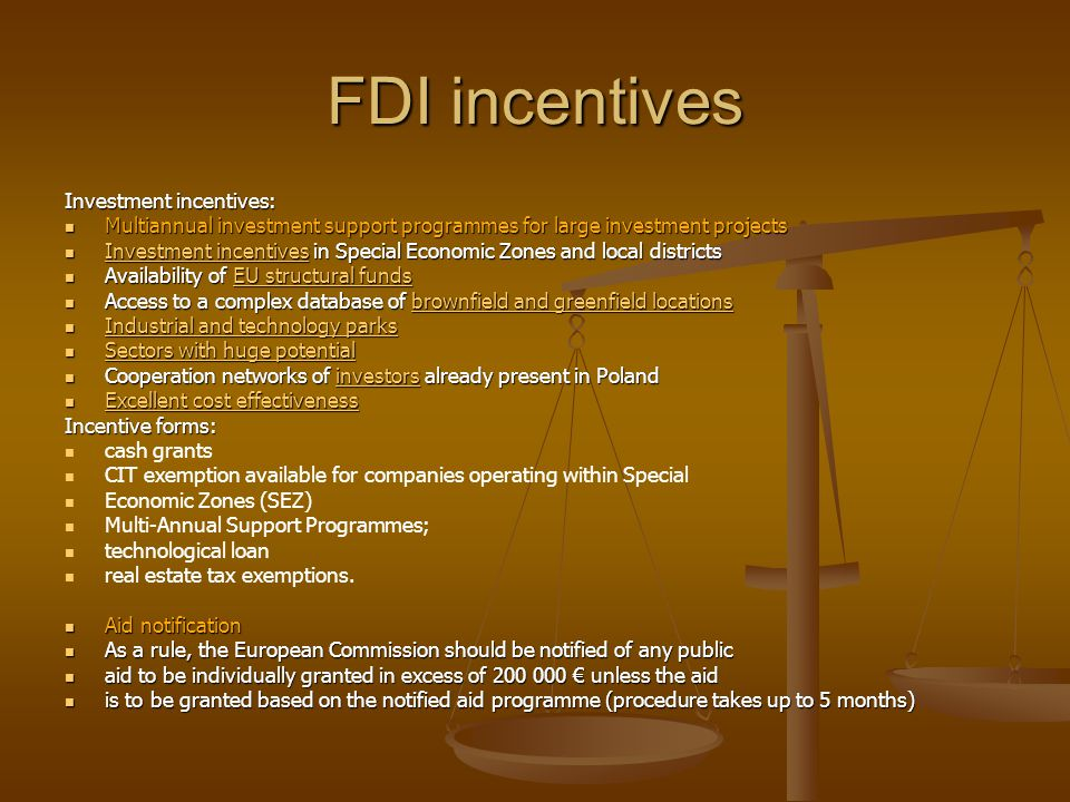 FDI incentives Investment incentives: Multiannual investment support programmes for large investment projects Multiannual investment support programme