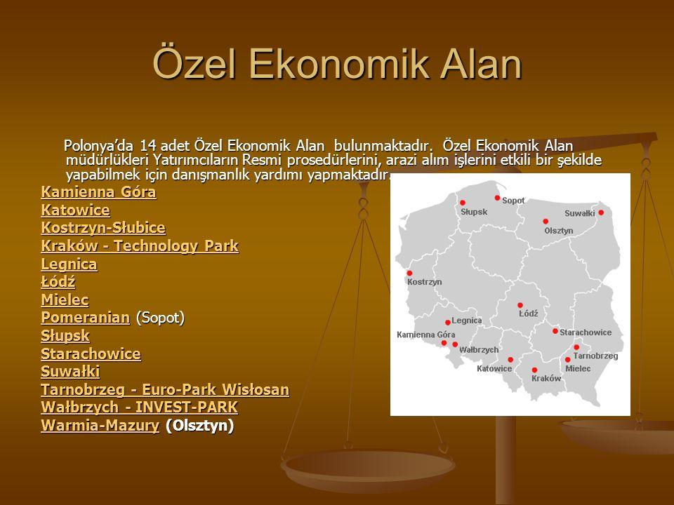 Özel Ekonomik Alan Polonya'da 14 adet Özel Ekonomik Alan bulunmaktadır. Özel Ekonomik Alan müdürlükleri Yatırımcıların Resmi prosedürlerini, arazi alı