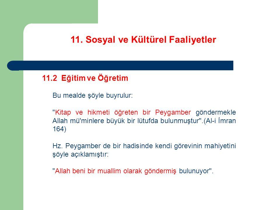 11. Sosyal ve Kültürel Faaliyetler 11.2 Eğitim ve Öğretim Bu mealde şöyle buyrulur: