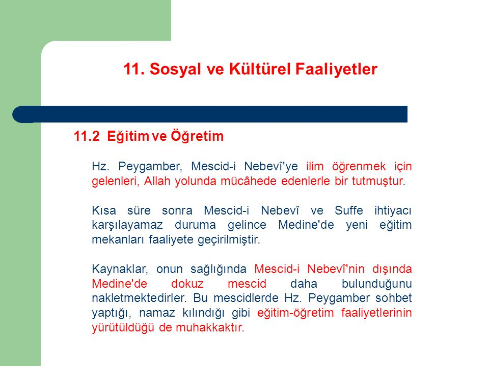 11. Sosyal ve Kültürel Faaliyetler 11.2 Eğitim ve Öğretim Hz. Peygamber, Mescid-i Nebevî'ye ilim öğrenmek için gelenleri, Allah yolunda mücâhede edenl