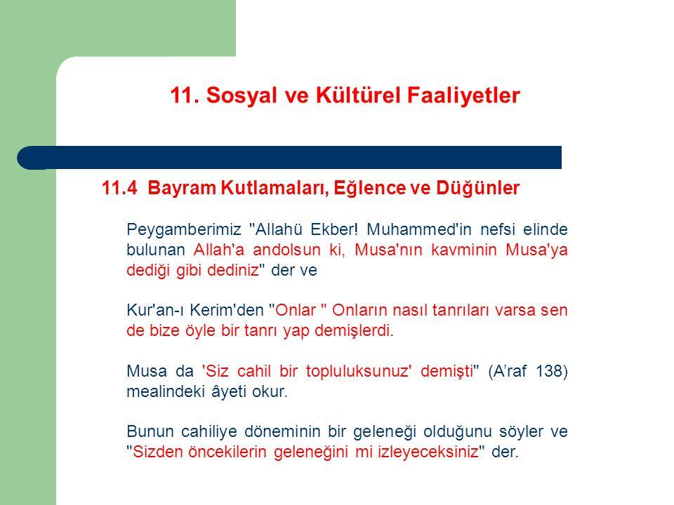 11. Sosyal ve Kültürel Faaliyetler 11.4 Bayram Kutlamaları, Eğlence ve Düğünler Peygamberimiz