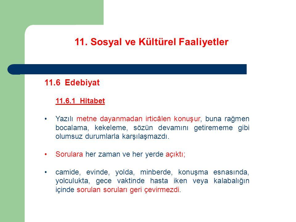 11. Sosyal ve Kültürel Faaliyetler 11.6 Edebiyat 11.6.1 Hitabet Yazılı metne dayanmadan irticâlen konuşur, buna rağmen bocalama, kekeleme, sözün devam