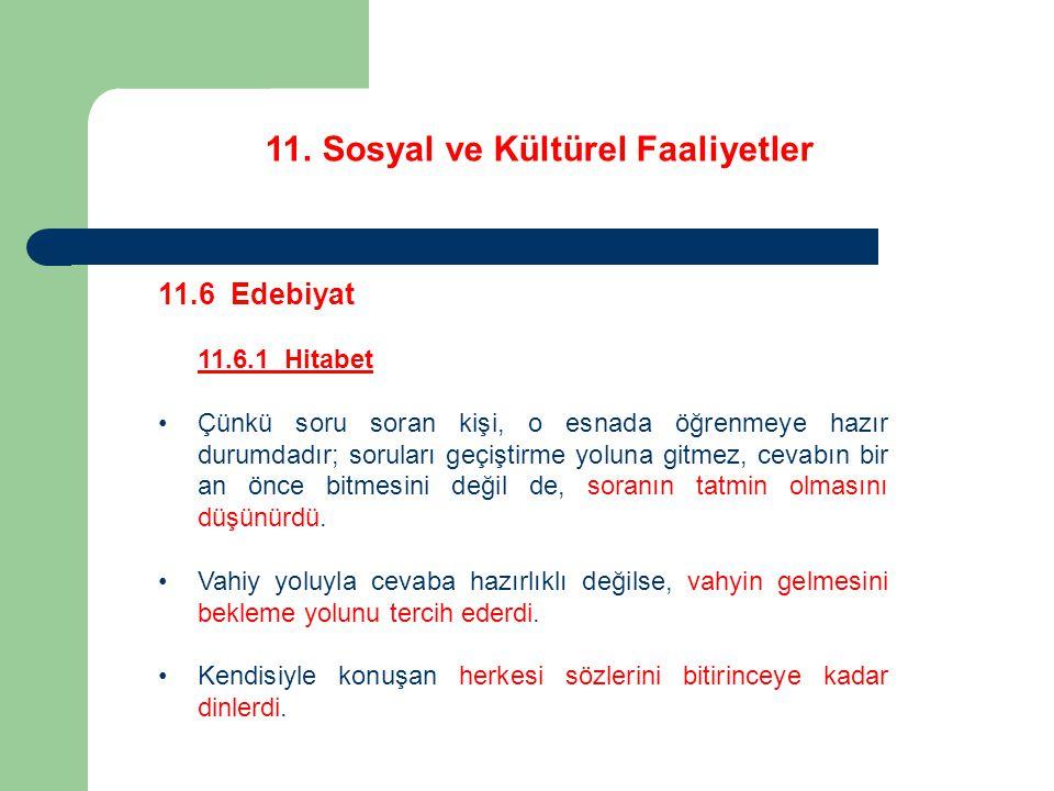 11. Sosyal ve Kültürel Faaliyetler 11.6 Edebiyat 11.6.1 Hitabet Çünkü soru soran kişi, o esnada öğrenmeye hazır durumdadır; soruları geçiştirme yoluna