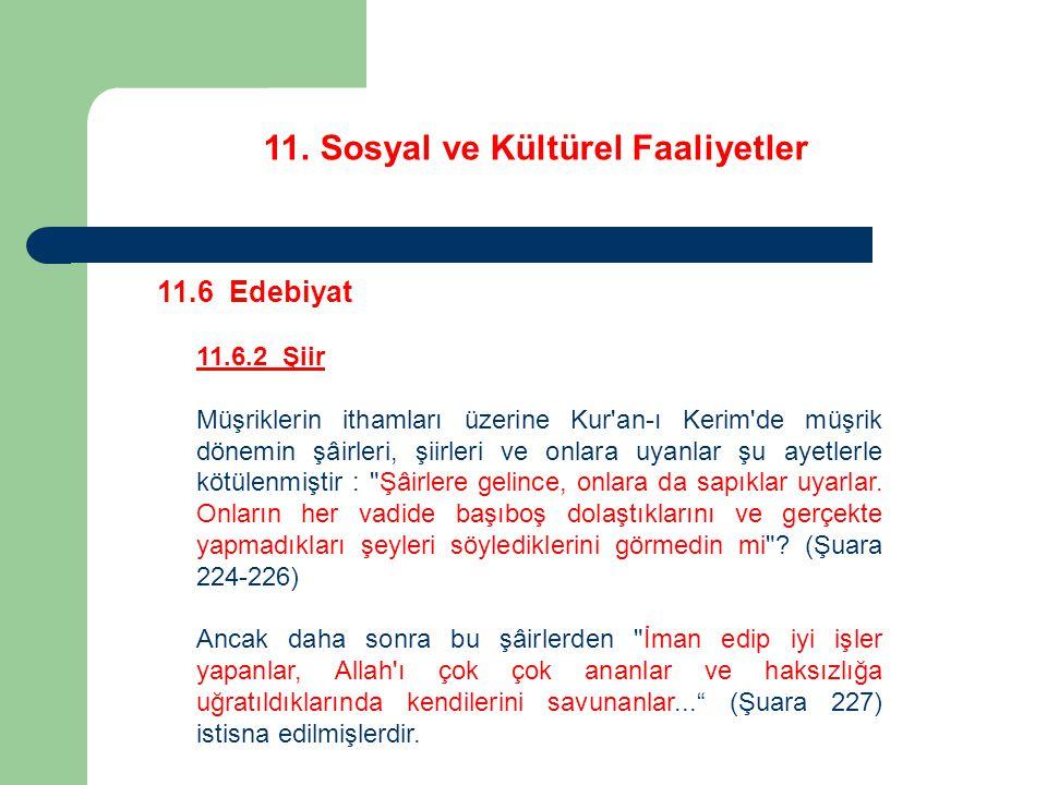 11. Sosyal ve Kültürel Faaliyetler 11.6 Edebiyat 11.6.2 Şiir Müşriklerin ithamları üzerine Kur'an-ı Kerim'de müşrik dönemin şâirleri, şiirleri ve onla