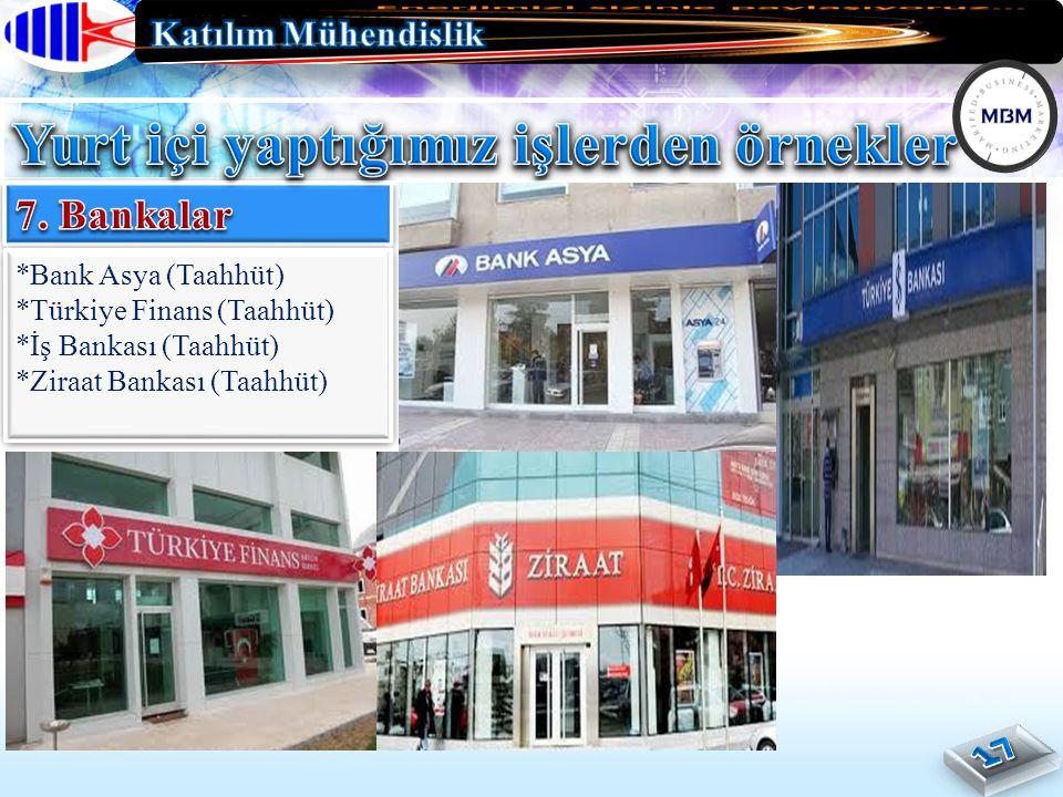 *Bank Asya (Taahhüt) *Türkiye Finans (Taahhüt) *İş Bankası (Taahhüt) *Ziraat Bankası (Taahhüt) *Bank Asya (Taahhüt) *Türkiye Finans (Taahhüt) *İş Bankası (Taahhüt) *Ziraat Bankası (Taahhüt)