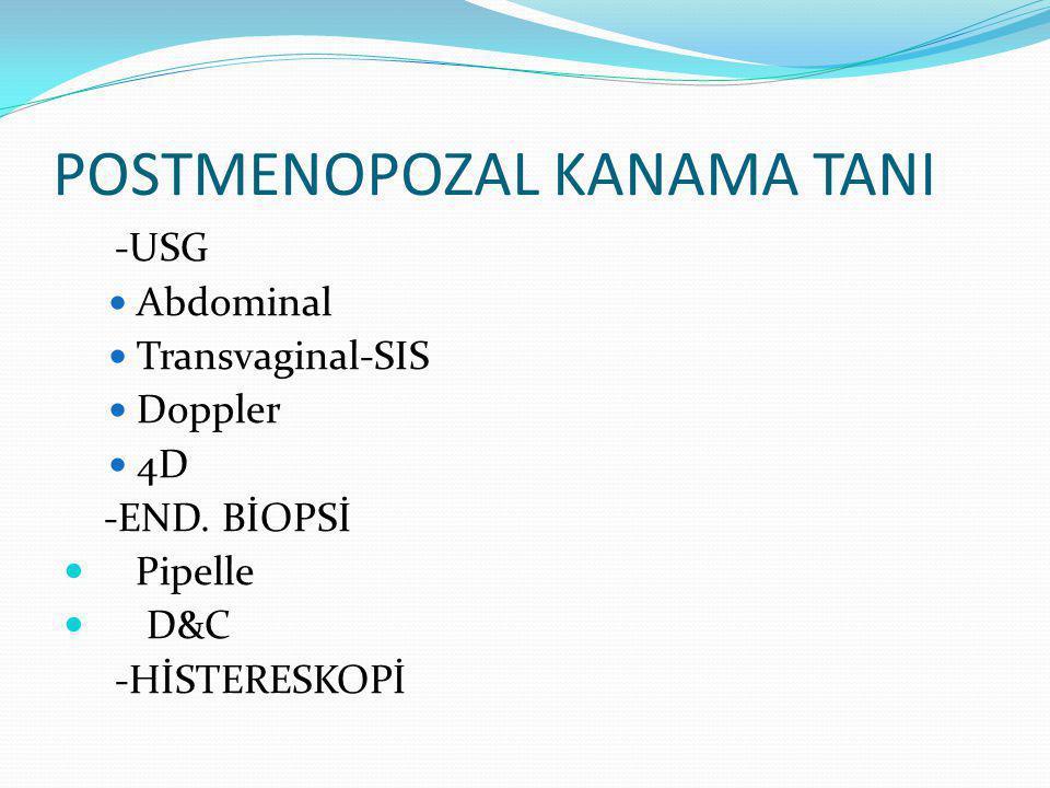 POSTMENOPOZAL KANAMA TANI -USG Abdominal Transvaginal-SIS Doppler 4D -END.