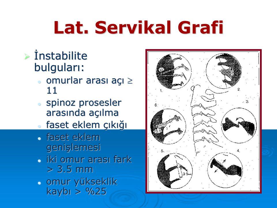  İnstabilite bulguları: omurlar arası açı  11 omurlar arası açı  11 spinoz prosesler arasında açılma spinoz prosesler arasında açılma faset eklem ç