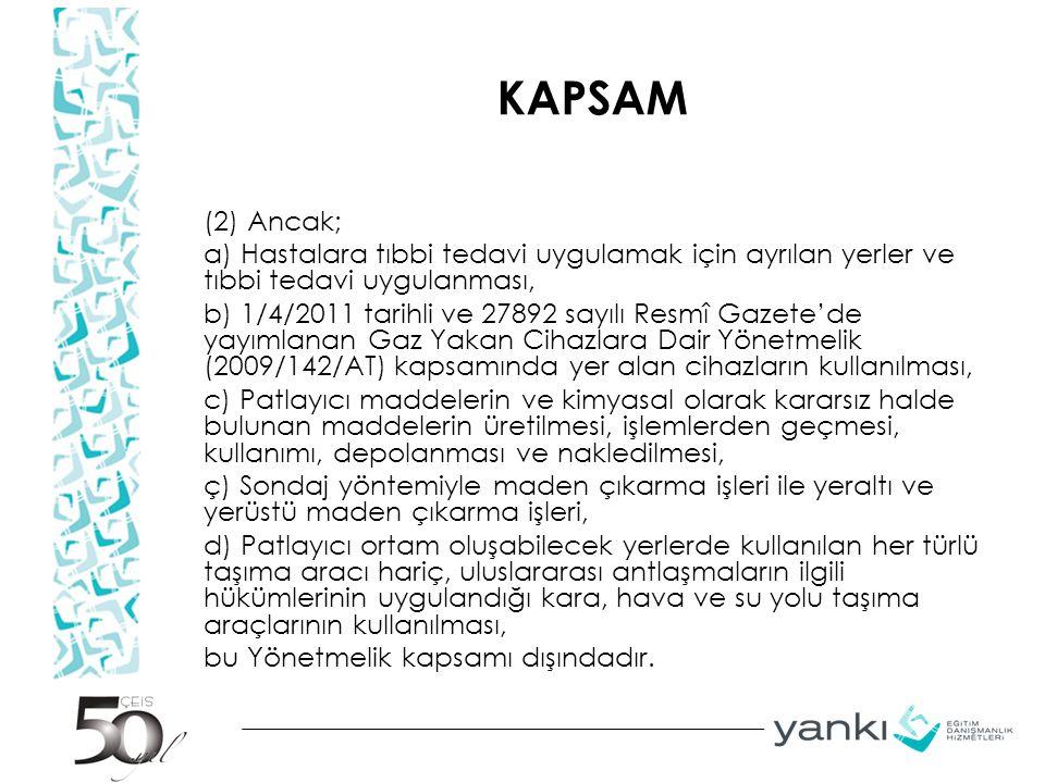 KAPSAM (2) Ancak; a) Hastalara tıbbi tedavi uygulamak için ayrılan yerler ve tıbbi tedavi uygulanması, b) 1/4/2011 tarihli ve 27892 sayılı Resmî Gazet