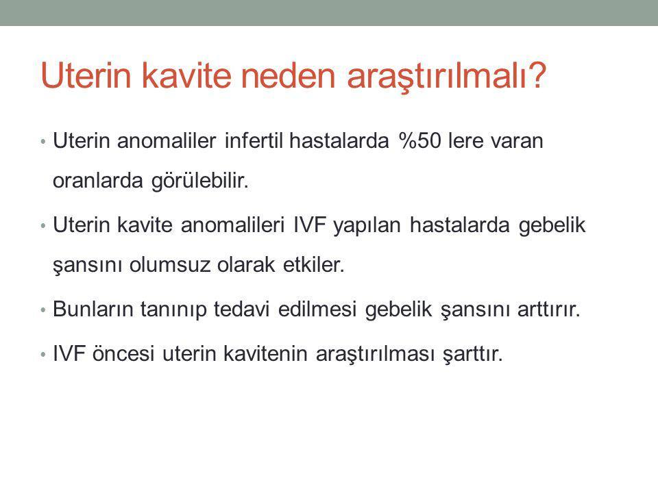 Tanısal uygulamalar HSG TV USG Saline infuzyon sonografi (SIS) Histeroskopi