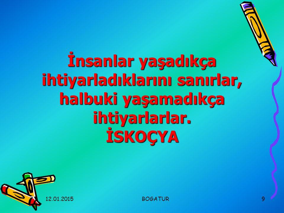 12.01.2015BOGATUR39 Allah ın kelimeleri meşe yaprağı gibi sararıp düşmez; çam yaprağı gibi ilelebet yeşil kalır.