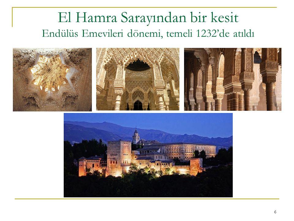 6 El Hamra Sarayından bir kesit Endülüs Emevileri dönemi, temeli 1232'de atıldı