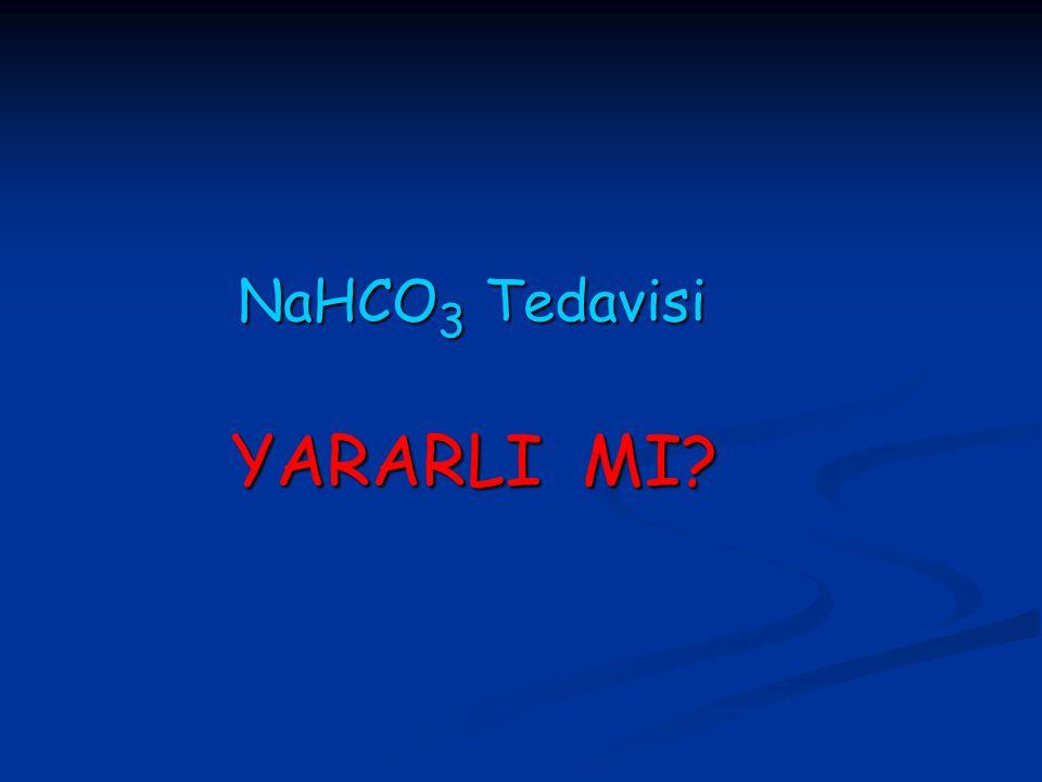 NaHCO 3 Tedavisi NaHCO 3 Tedavisi YARARLI MI? YARARLI MI?