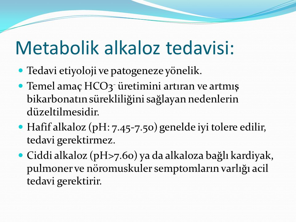 Metabolik alkaloz tedavisi: Tedavi etiyoloji ve patogeneze yönelik.