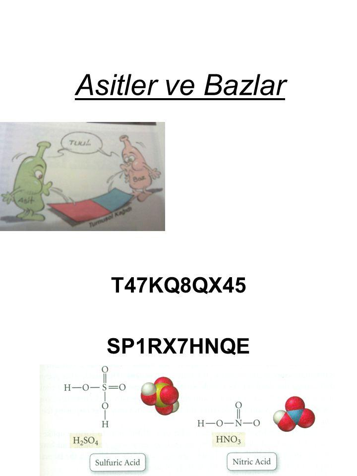 Asitler ve Bazlar T47KQ8QX45 SP1RX7HNQE
