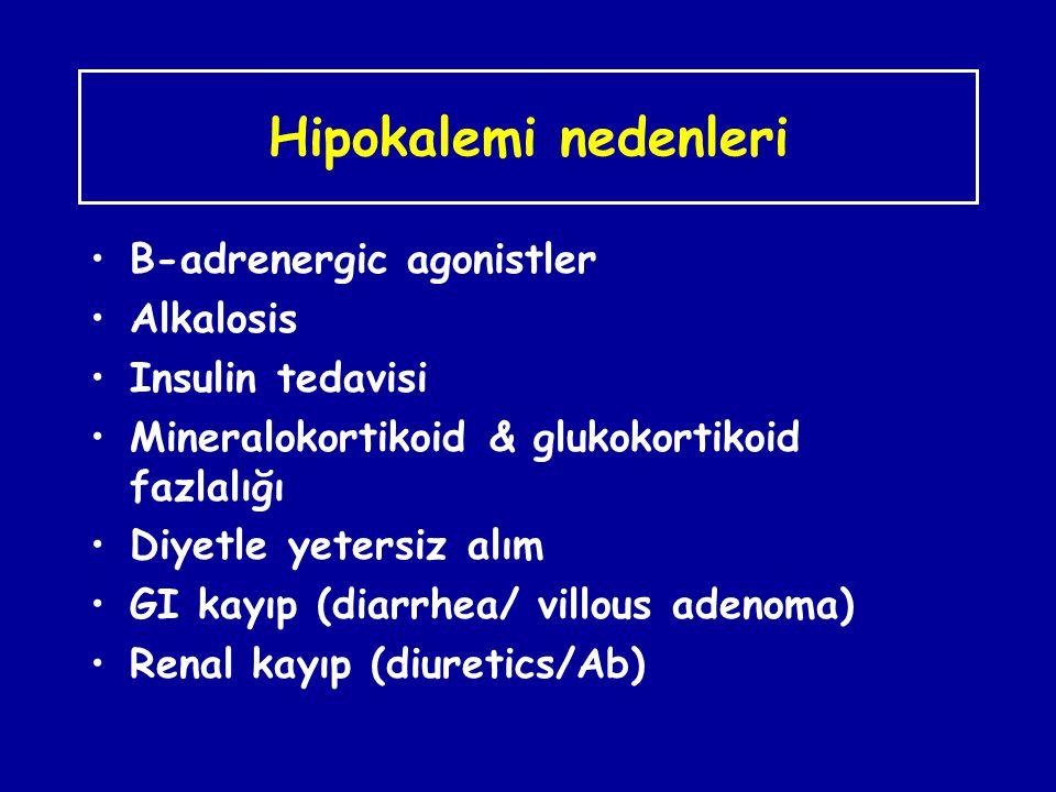 Hipokalemi nedenleri B-adrenergic agonistler Alkalosis Insulin tedavisi Mineralokortikoid & glukokortikoid fazlalığı Diyetle yetersiz alım GI kayıp (d
