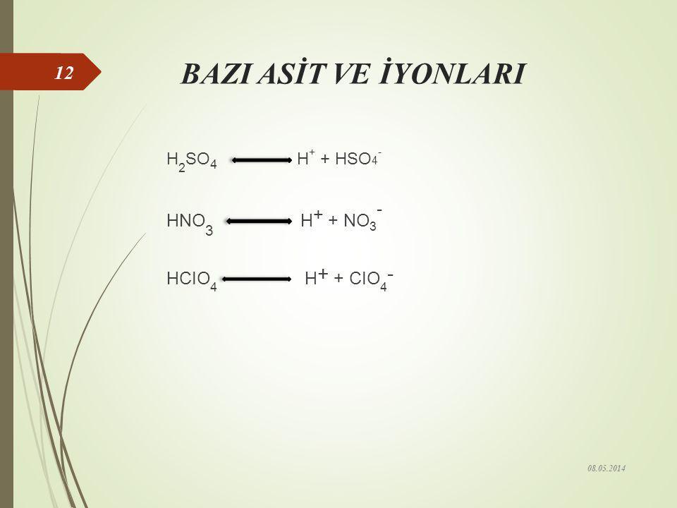 Asitin Değerliği HCl → H + + Cl - (1 değerlikli) HNO 3 → H + + NO 3 - (1 değerlikli) H 2 SO 4 → 2 H + + SO 4 -2 (2 değerlikli) H 3 PO 4 → 3 H + + PO 4