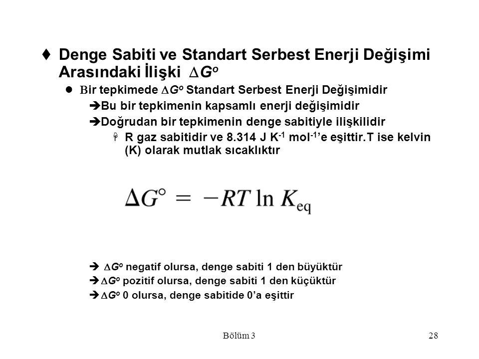 Bölüm 328  Denge Sabiti ve Standart Serbest Enerji Değişimi Arasındaki İlişki  G o  ir tepkimede  G o Standart Serbest Enerji Değişimidir  Bu bi