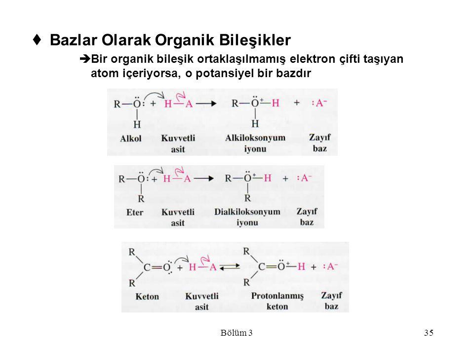 Bölüm 335  Bazlar Olarak Organik Bileşikler  Bir organik bileşik ortaklaşılmamış elektron çifti taşıyan atom içeriyorsa, o potansiyel bir bazdır