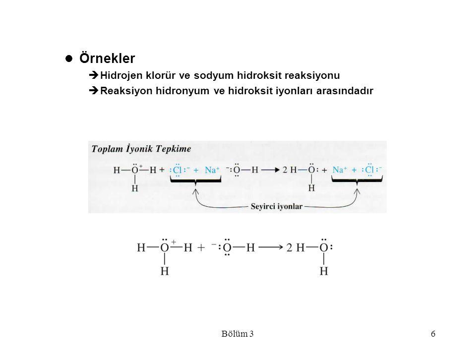 Bölüm 337  Bir Organik Tepkimenin Mekanizması Yer Değiştirme Reaksiyonu; Ter-Bütil Alkol  Tüm bu basamaklar asit-baz tepkimesi içerir  Birinci basamak, bronsted asit baz tepkimesidir  İkinci basamak, lewis asit-baz tepkimesinin tersidir  Üçüncü basamak, ürün oluşturmak için klorür iyonunun karbokatyonla tepkimeye girdiği bir lewis asit-baz tepkimesidir