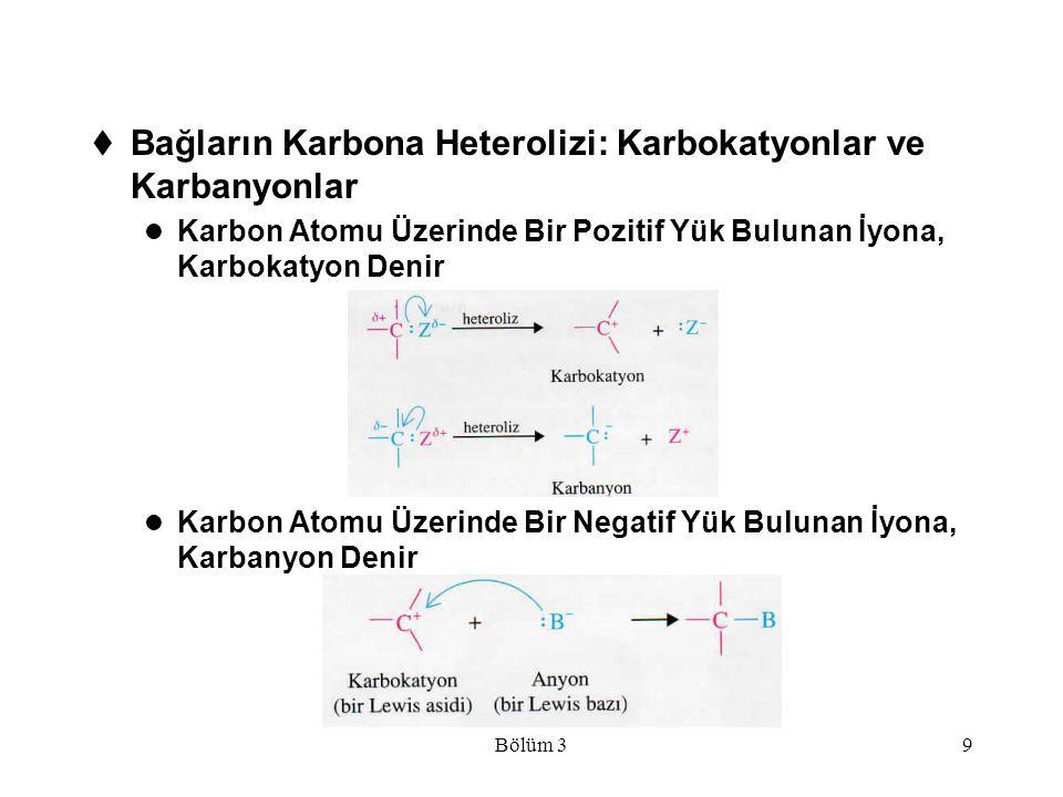 Bölüm 39  Bağların Karbona Heterolizi: Karbokatyonlar ve Karbanyonlar Karbon Atomu Üzerinde Bir Pozitif Yük Bulunan İyona, Karbokatyon Denir Karbon A