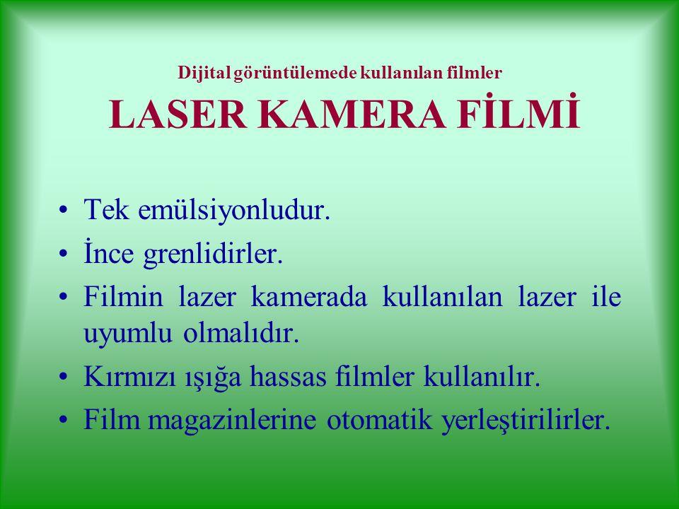 Dijital görüntülemede kullanılan filmler VİDEO KAYIT FİLMİ Bilgisayarlı tomografi, dijital radyografi, ultrasonografi ve nükleer tıpta Görüntü almak i
