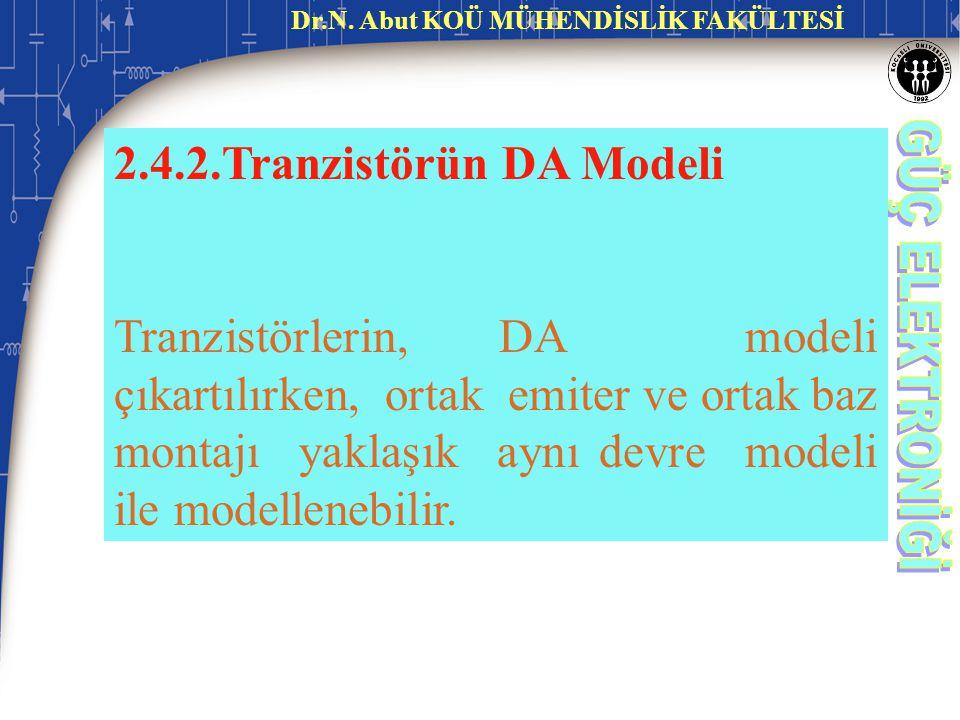 2.4.2.Tranzistörün DA Modeli Tranzistörlerin, DA modeli çıkartılırken, ortak emiter ve ortak baz montajı yaklaşık aynı devre modeli ile modellenebilir