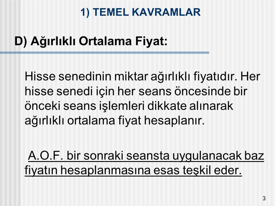 34 d) Ortalama Teminat: Üç aylık hesaplama dönemlerinde tüm üyeler için hesaplanan Oransal Teminat tutarlarının basit ortalamasıdır.