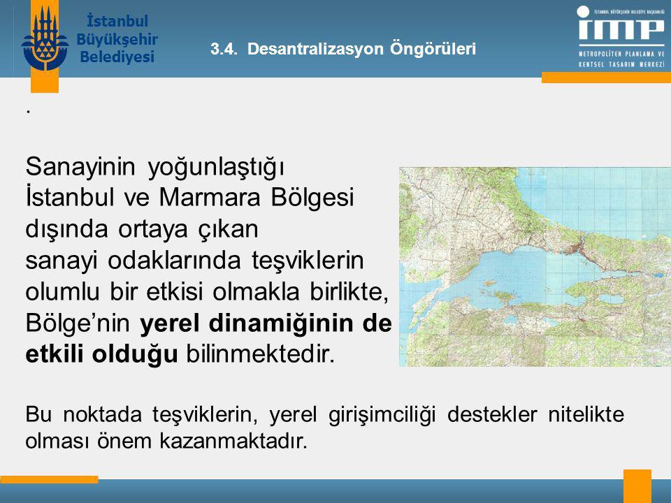 İstanbul Büyükşehir Belediyesi 3.4.Desantralizasyon Öngörüleri.